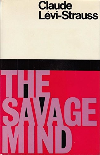 9780226474854: The Savage Mind (Nature of Human Society Series)