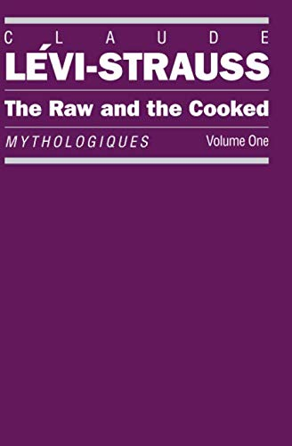 9780226474878: The Raw and the Cooked: Mythologiques, Volume 1 (Raw & the Cooked)