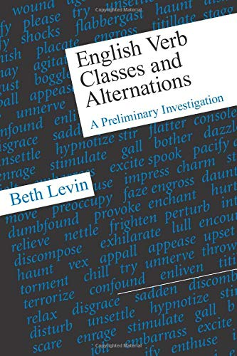 English Verb Classes and Alternations: A Preliminary Investigation: Beth Levin
