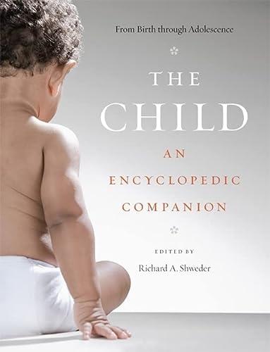 The Child: An Encyclopedic Companion: Shweder, Richard A.