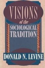 9780226475462: Visions of the Sociological Tradition