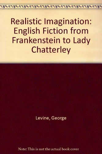 9780226475509: Realistic Imagination: English Fiction from Frankenstein to Lady Chatterley