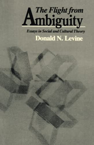 9780226475561: The Flight from Ambiguity: Essays in Social and Cultural Theory