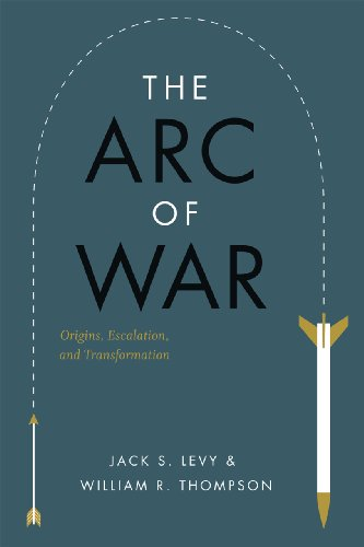 The Arc of War: Origins, Escalation, and Transformation: Jack S. Levy