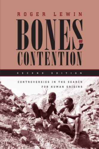 Bones of Contention: Controversies in the Search for Human Origins