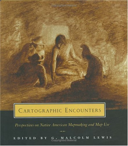 9780226476940: Cartographic Encounters: Perspectives on Native American Mapmaking and Map Use (The Kenneth Nebenzahl Jr. Lectures in the History of Cartography)