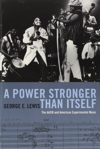 9780226476964: A Power Stronger Than Itself: The AACM and American Experimental Music