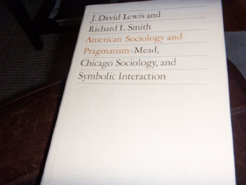 9780226476971: American Sociology and Pragmatism: Mead, Chicago Sociology, and Symbolic Interaction