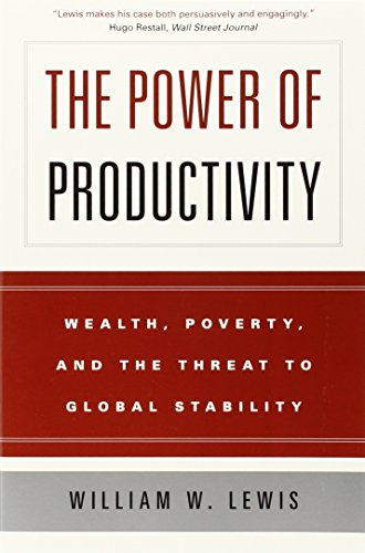 9780226476988: The Power of Productivity: Wealth, Poverty, and the Threat to Global Stability