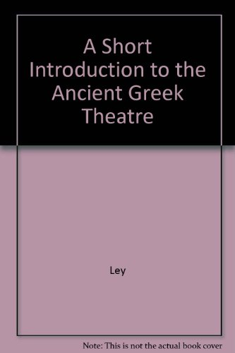 9780226477596: A Short Introduction to the Ancient Greek Theatre