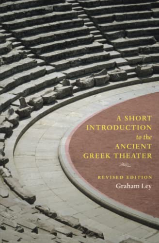 A Short Introduction to the Ancient Greek Theater.: LEY, G.
