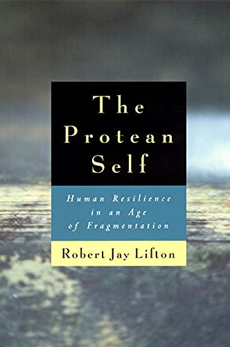 9780226480985: The Protean Self: Human Resilience in an Age of Fragmentation