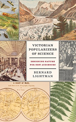 Victorian Popularizers of Science: Designing Nature for New Audiences: Lightman, Bernard