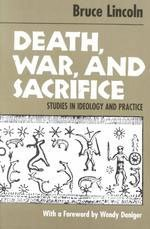 9780226481999: Death, War, and Sacrifice: Studies in Ideology & Practice