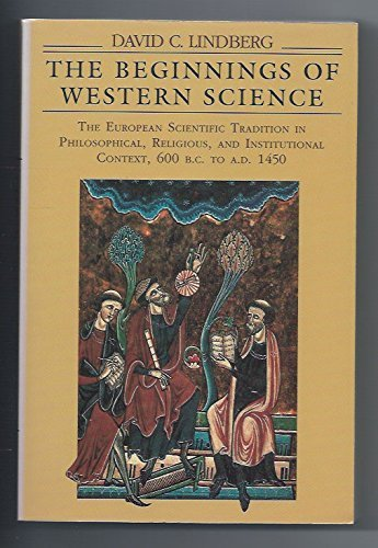 9780226482309: The Beginnings of Western Science: The European Scientific Tradition in Philosophical, Religious, and Institutional Context, 600 B.C. to A.D. 1450
