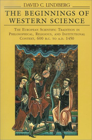 9780226482316: The Beginnings of Western Science: The European Scientific Tradition in Philosophical, Religious, and Institutional Context, 600 B.C. to A.D. 1450