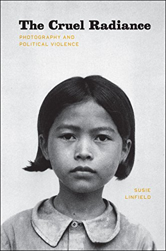 9780226482507: The Cruel Radiance: Photography and Political Violence