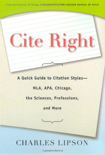 Cite Right: a Quick Guide to Citation: Lipson, Charles