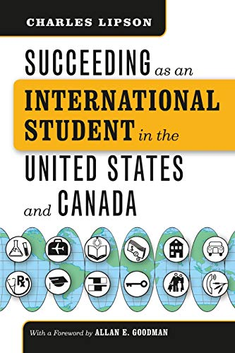9780226484792: Succeeding as an International Student in the United States and Canada (Chicago Guides to Academic Life)