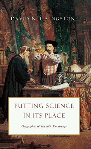 9780226487229: Putting Science in Its Place: Geographies of Scientific Knowledge (Science.Culture)