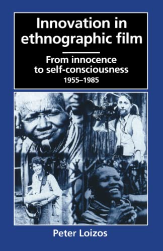 9780226492278: Innovation in Ethnographic Film: From Innocence to Self-Consciousness, 1955-1985