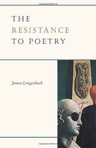 Resistance to Poetry, The: Longenbach, James
