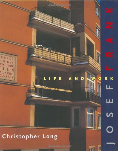 Josef Frank: Life and Work: Long, Christopher