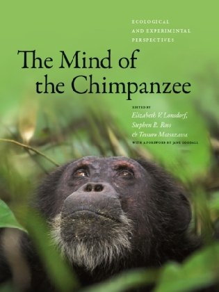 9780226492780: The Mind of the Chimpanzee: Ecological and Experimental Perspectives
