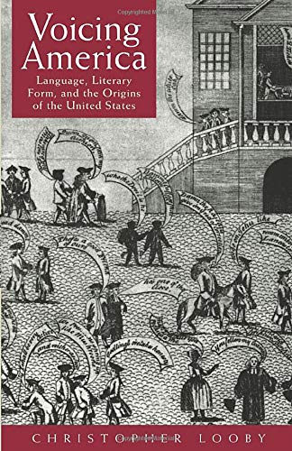 9780226492834: Voicing America: Language, Literary Form, and the Origins of the United States