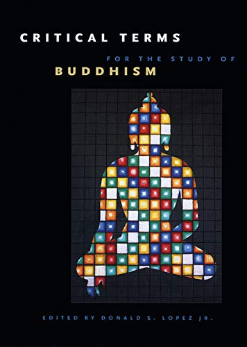 9780226493145: Critical Terms for the Study of Buddhism (Buddhism and Modernity)