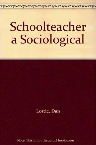 9780226493527: Schoolteacher: A Sociological Study