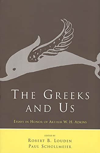 The Greeks and Us: Essays in Honor: Louden, Robert B.,