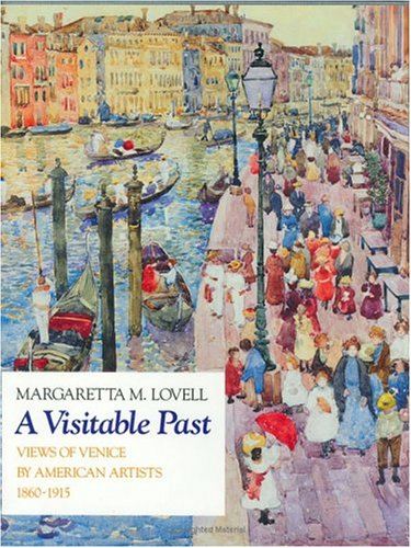 9780226494128: A Visitable Past: Views of Venice by American Artists, 1860-1915
