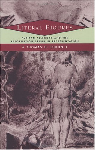 9780226497853: Literal Figures: Puritan Allegory and the Reformation Crisis in Representation
