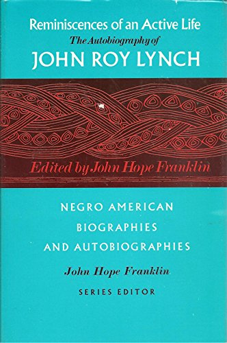 9780226498188: Reminiscences of an Active Life: The Autobiography of John Roy Lynch (Negro American Biographies and Autobiographies)