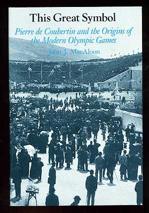 9780226500003: This Great Symbol: Pierre De Coubertin and the Origins of the Modern Olympic Games