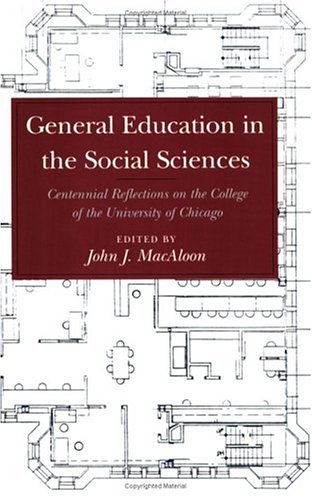 9780226500034: General Education in the Social Sciences: Centennial Reflections on the College of the University of Chicago
