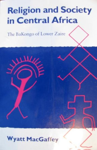 9780226500300: Religion and Society in Central Africa: The Bakongo of Lower Zaire