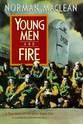 Young Men & Fire A True Story Of The Mann Gulch Fire