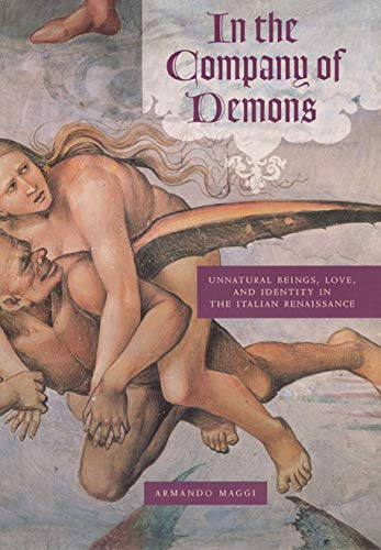 In the Company of Demons: Unnatural Beings,: Maggi, Armando