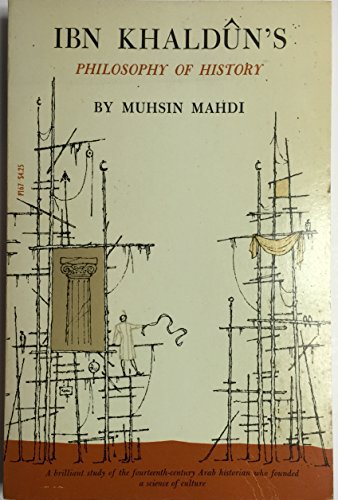 9780226501833: Ibn Khaldun's Philosophy of History: A Study in the Philosophic Foundation of the Science of Culture (Phoenix books)