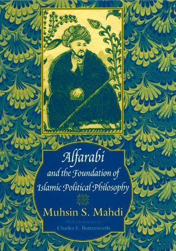 9780226501864: Alfarabi and the Foundation of Islamic Political Philosophy