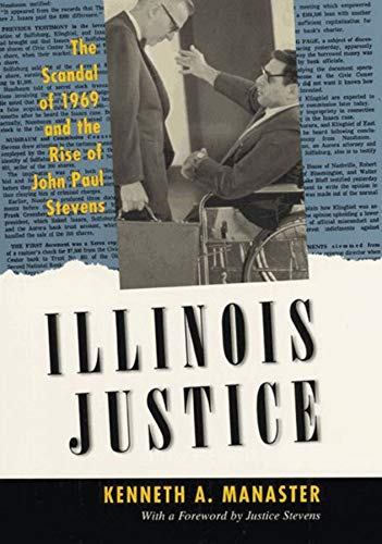 9780226502434: Illinois Justice: The Scandal of 1969 and the Rise of John Paul Stevens