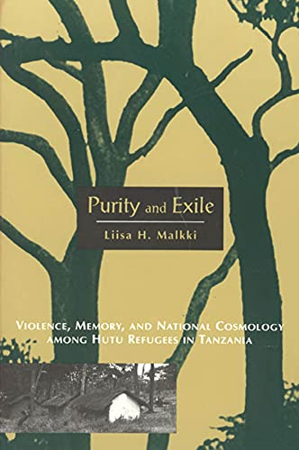 9780226502717: Purity & Exile - Violence, Memory, & National Cosmology Among Hutu Refugees in Tanzania