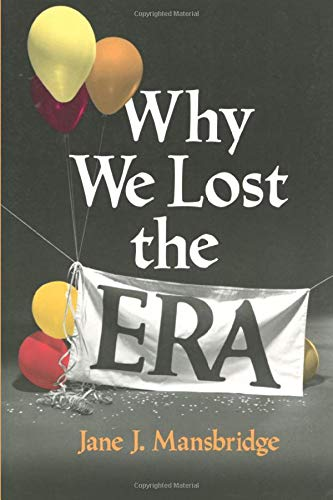 9780226503585: Why We Lost the ERA (Equal Rights Movement)