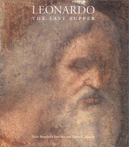 Leonardo: The Last Supper: Pinin Brambilla Barcilon, Pietro C. Marani, Harlow Tighe (Translator)