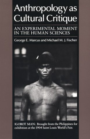 9780226504490: Anthropology as Cultural Critique: An Experimental Moment in the Human Sciences
