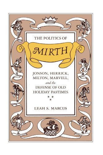9780226504520: The Politics of Mirth: Jonson, Herrick, Milton, Marvell, and the Defense of Old Holiday Pastimes