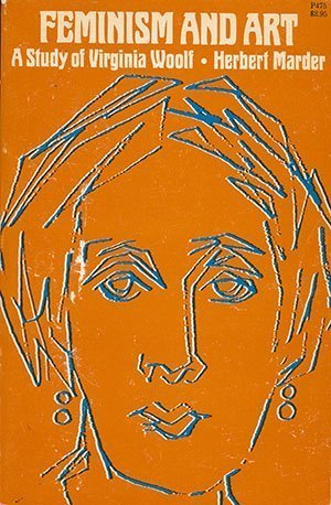 Feminism and Art : A Study of Virginia Woolf