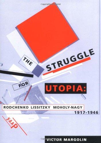 9780226505152: The Struggle for Utopia: Rodchenko, Lissitzky, Moholy-Nagy, 1917-1946